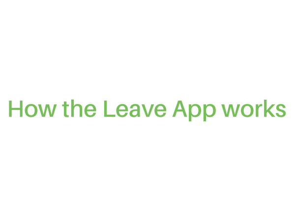 how the leave app works green.png