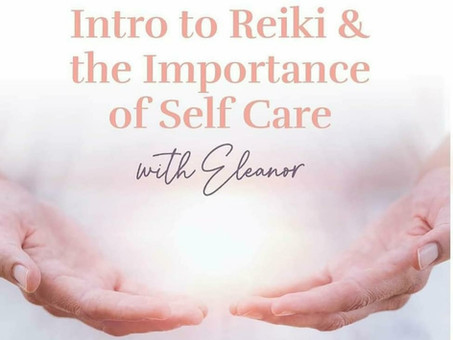 Intro to Reiki and the Importance of Self-Care with Eleanor