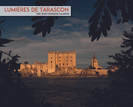 Lumières de Tarascon de J.F. Galeron