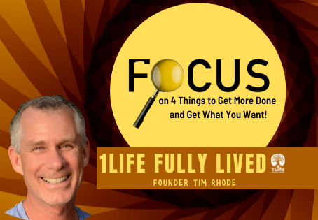 Focus on 4 Things in Order to Get More Done in Life and Get What You Want!