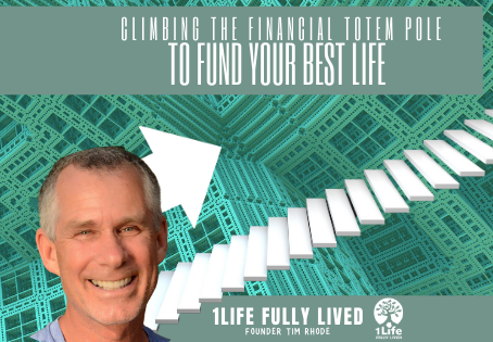 Climbing the Financial Totem Pole to Fund Your Best Life