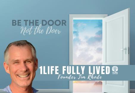Be the Door Not the Doer