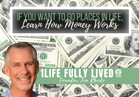If you want to go places in life, learn how money works…