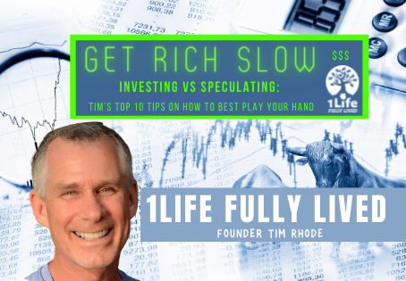 Get Rich Slow – Investing vs Speculating: Tim's Top 10 Tips on How to Best Play Your Hand