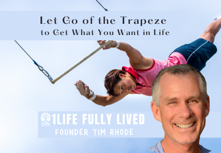 Let Go of the Trapeze to Get What You Want in Life