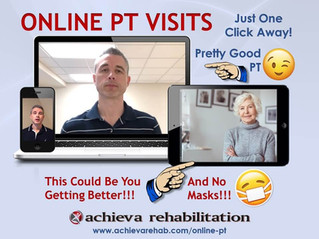 "Virtual PT Visits...by Achieva Rehab...Same Outcomes / Different ""Delivery"". 😉"