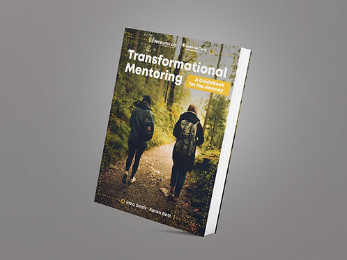 Transformational Mentoring - A Guidebook for Mentoring Youth and Young Adults.