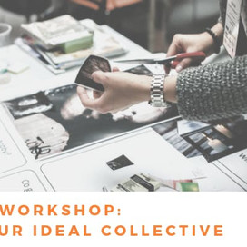 Workshop: Build Your Ideal Collective! The Support System of your dreams