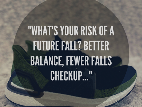 """What's Your Risk of a Future Fall? Better Balance, Fewer Falls Checkup..."""