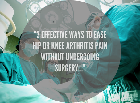 """3 Effective Ways To Ease Hip Or Knee Arthritis Pain Without Undergoing Surgery..."""