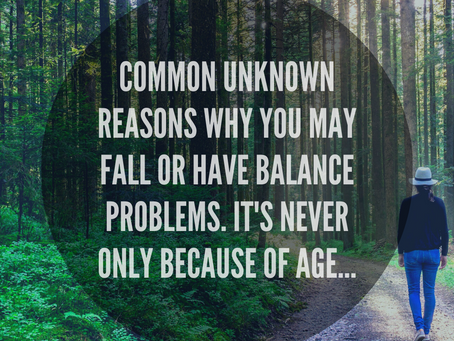 Common Unknown REASONS Why You May Fall Or Have Balance Problems. It's Never Only Because Of Age...