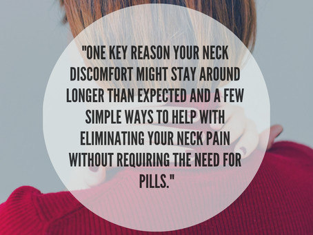 """One key reason why your neck trouble stays around...includes three simple fixes to the problem."""