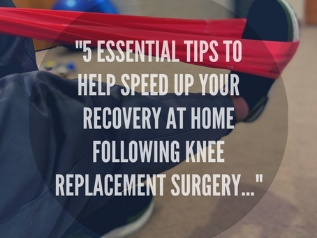 """5 Essential Tips to Help Speed Up Your Recovery At Home Following Knee Replacement Surgery..."""