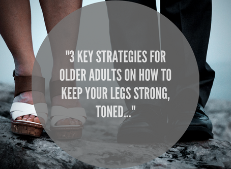 """3 Key Strategies For Older Adults On How To Keep Your Legs Strong, Toned..."""