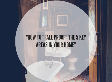 """How to 'Fall Proof' the 5 Key Areas in Your Home..."""