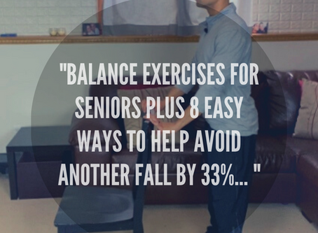 Balance Exercises For Seniors Plus 8 Easy Ways To Help You Avoid Another Fall By 33%...