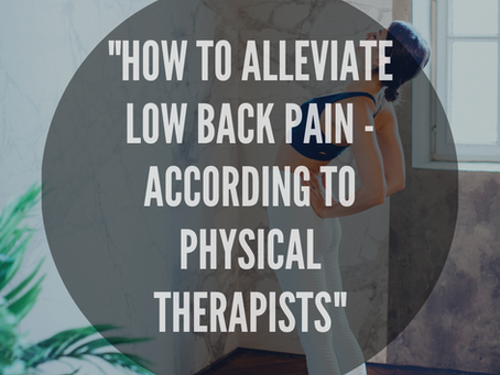 How To Alleviate Low Back Pain - According to Physical Therapists