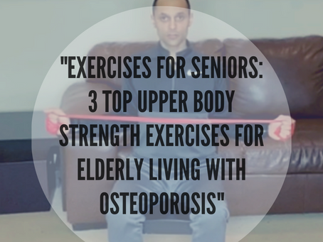 Exercises For Seniors: Top 3 Upper Body Strength Exercises For Elderly Living With Osteoporosis
