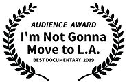 AUDIENCE  AWARD - Im Not Gonna Move to L