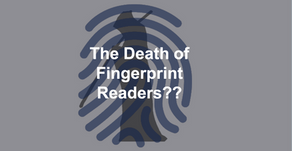 The Death of Fingerprint Readers ??