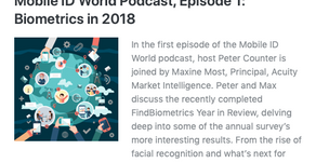 Mobile ID World Podcast, Episode 1: Biometrics in 2018