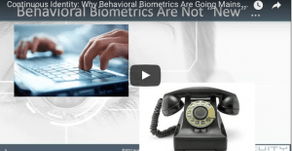 Two New WEBINARS available for replay: Behavioral Biometrics & Mobile Biometrics Landscape