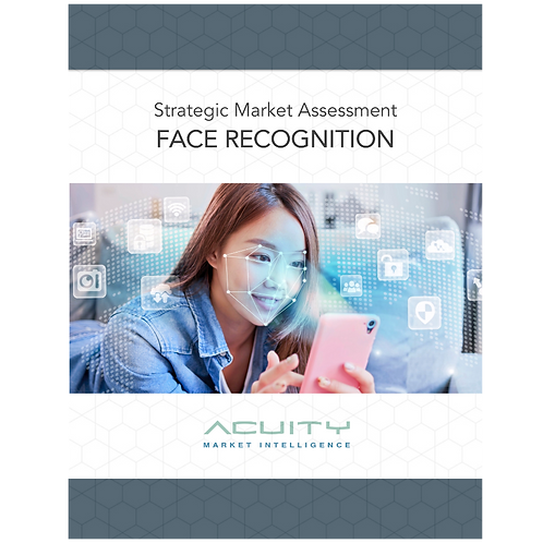 Strategic Market Assessment: Face Recognition. FREE - use code WP2020