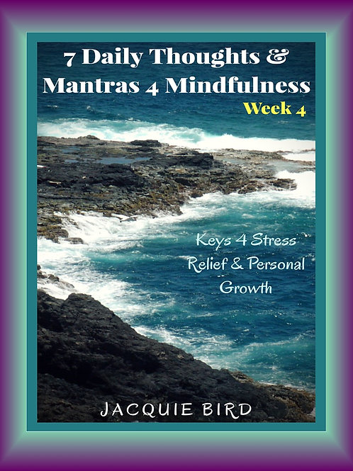 7 Daily Thoughts & Mantras 4 Mindfulness Week 4