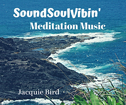 SoundSoulVibin' Meditation Music to relieve stress and anxiety, soothe, ground and balance. Sound Healing music by Jacquie Bird, Spiritual Wellnes