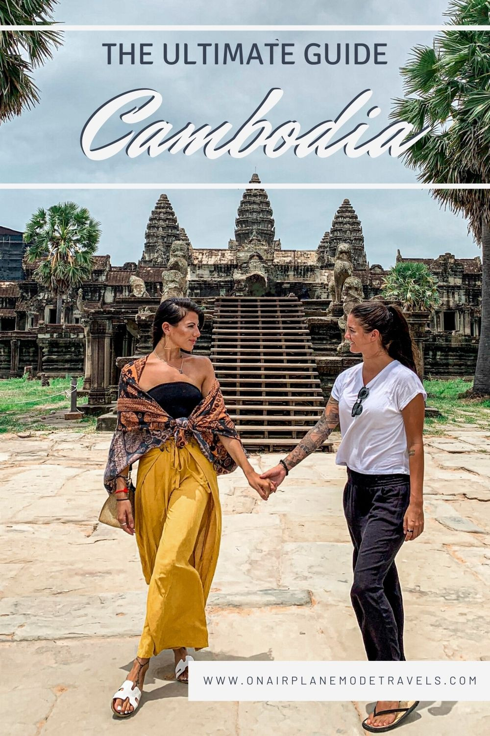 The Ultimate Guide to Cambodia | On Airplane Mode
