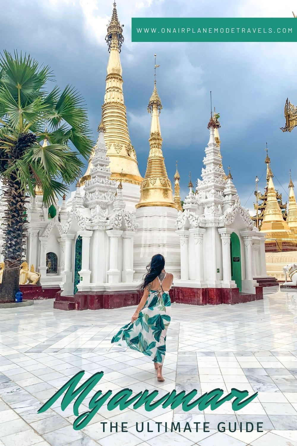 The Ultimate Guide to Myanmar | On Airplane Mode