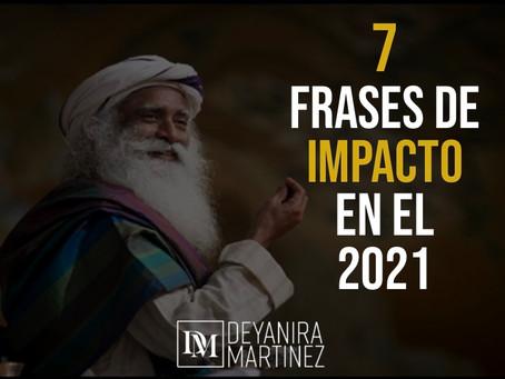 7 FRASES DE IMPACTO EN EL 2021