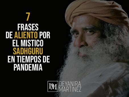 7 frases de aliento por el Mistico sadhguru en tiempos de pandemia