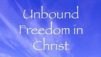 Unbound Freedom In Christ Day Retreat Lo