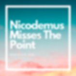 Nicodemus Misses the Point.png