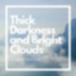 Thick Darkness and Bright Clouds.png