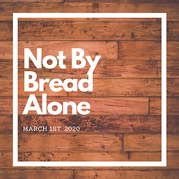 Not By Bread Alone.png