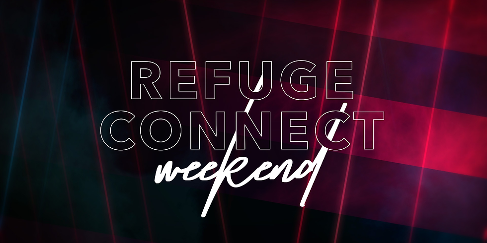 Refuge Connect Weekend