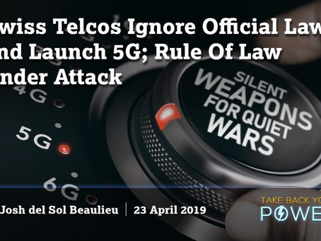 5G: Swiss Telcos Ignore Official Laws and Launch 5G;       Rule Of Law Under Attack