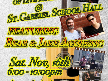 Live Music Bear & Jake! Join us for a night of Live music at St.Gabriel School hall.