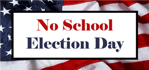 Schools Closed for Election Day