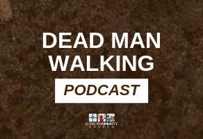Dead Man Walking Podcast