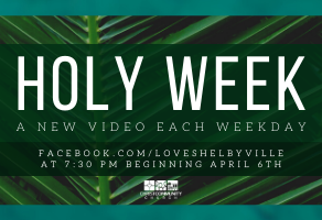 Holy Week Videos Each Weekday