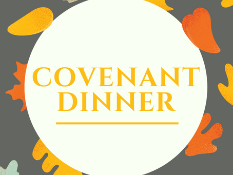 Covenant Dinner Meeting on November 17th