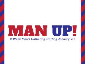Man Up! 8-Week Men's Gathering