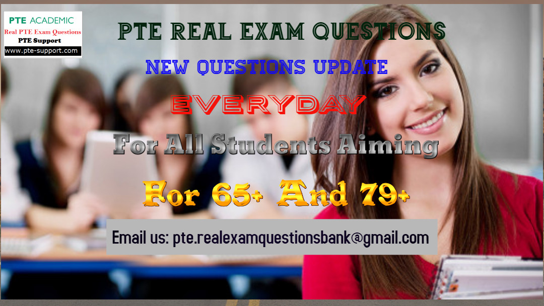 PTE Real Exam Questions Bank (August 2019 Update)-FREE Download Now