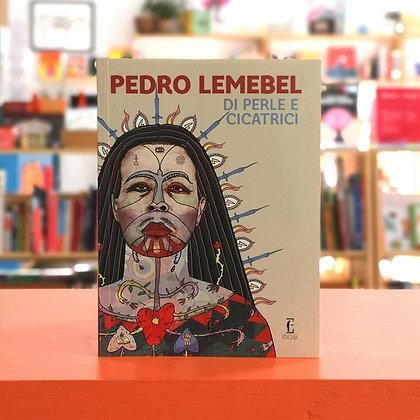 Di perle e cicatrici, Pedro Lemebel - Edicola Ediciones