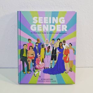 Seeing gender. An Illustrated Guide to Identity and Expression - Chronicle books