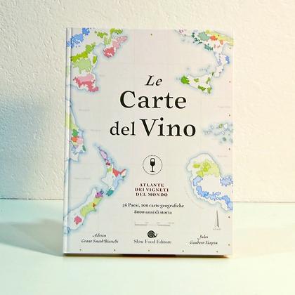 Le Carte del Vino. Atlante dei vigneti del mondo - Slow Food Editore