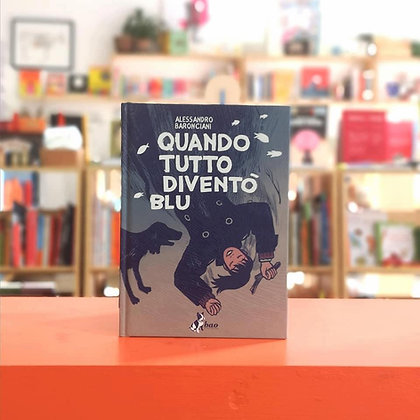 Titolo Quando tutto diventò blu - BAO Publishing